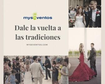 Dale la vuelta a las tradiciones en día de tu boda